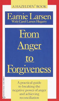 From Anger to Forgiveness By Larsen, Earnie/ Hegarty, Carol Larsen