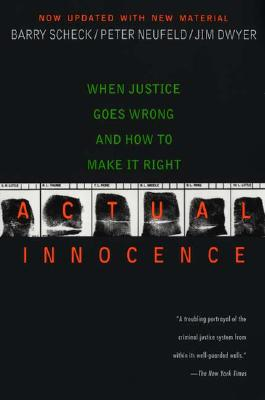 Actual Innocence By Dwyer, Jim/ Neufeld, Peter/ Scheck, Barry