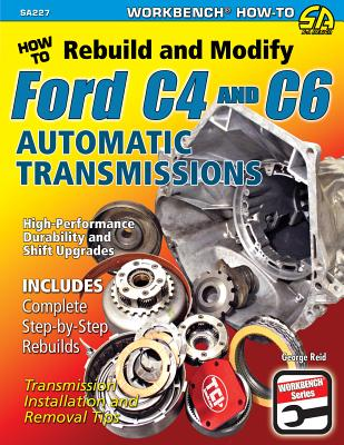How to Rebuild & Modify Ford C4 & C6 Automatic Transmissions By Reid, George